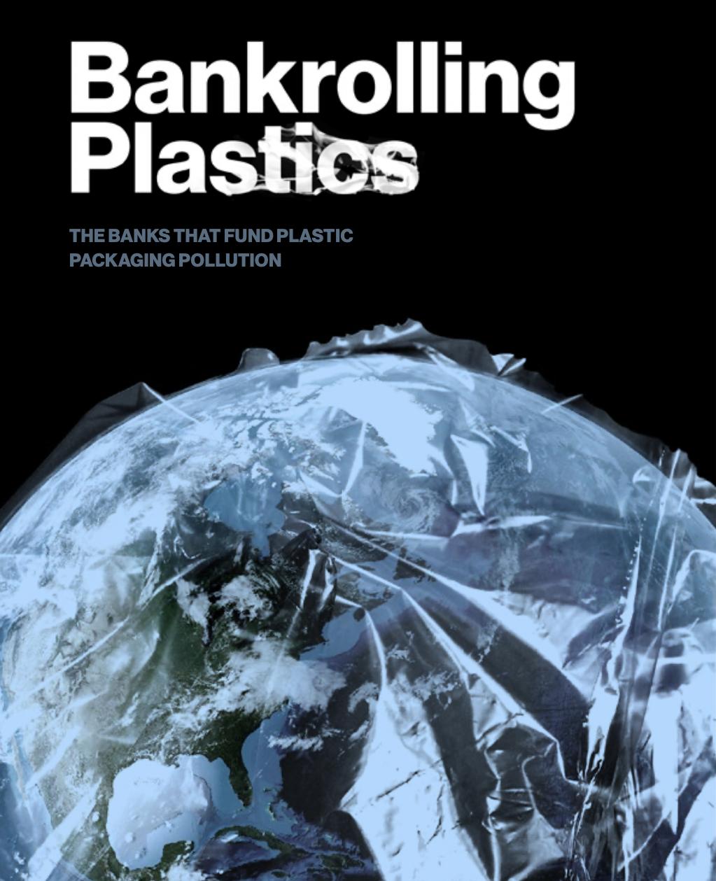 Major banks are funding plastics pollution, finds new report - bioplastics MAGAZINE